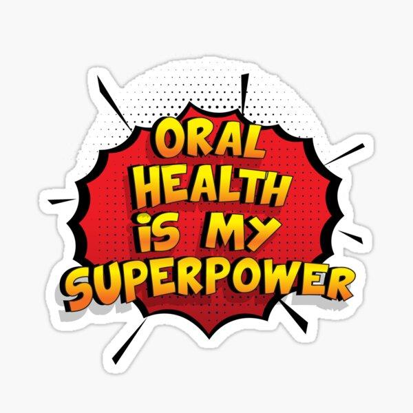 Oral Health ist mein Superpower Lustiges Oral Health Designgeschenk Sticker