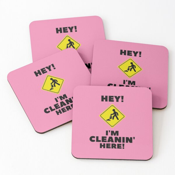 Hey I'm Cleaning Here Coasters (Set of 4)