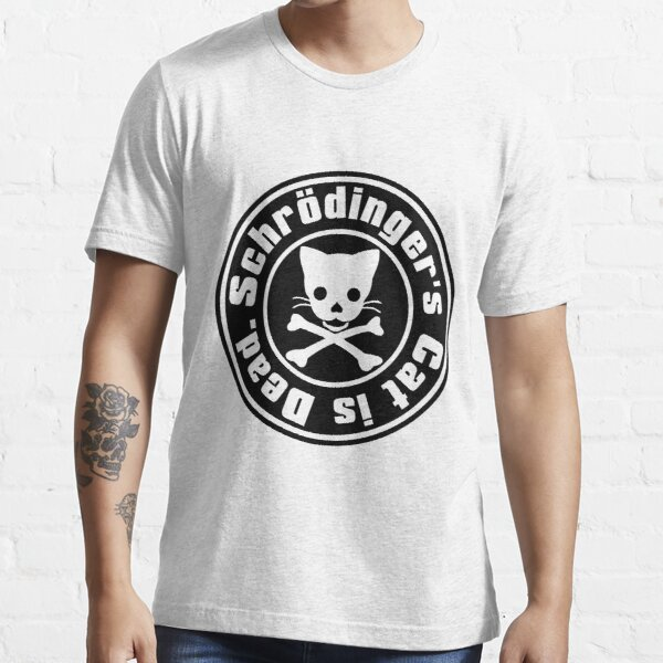 Schrödinger's Cat is Dead. Essential T-Shirt