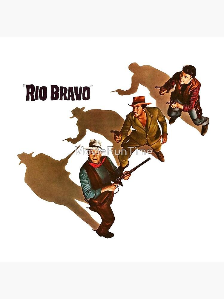 Rio Bravo by MovieFunTime