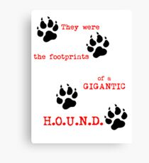 The Footprints of a Gigantic H.O.U.N.D. Canvas Print