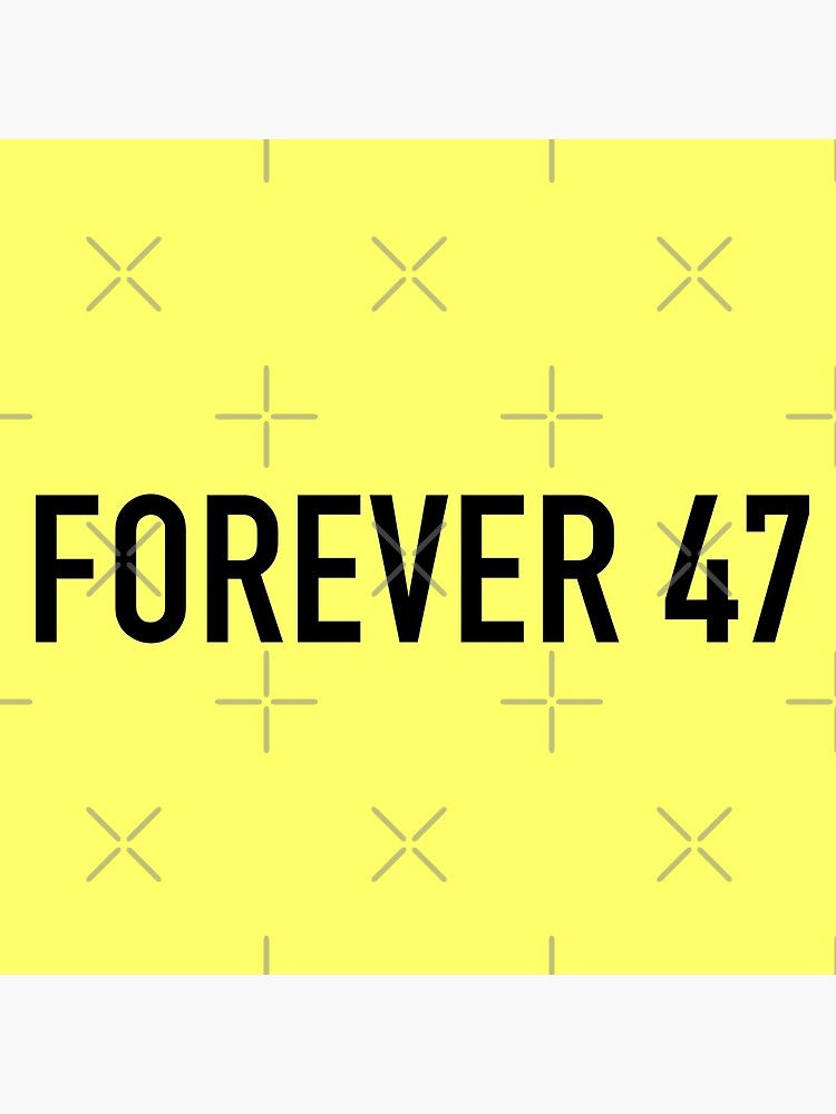 Forever 47 by TheYellowKazoo