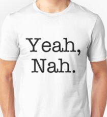 Yeah, Nah. T-Shirt