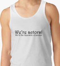 We're Actors! Tank Top