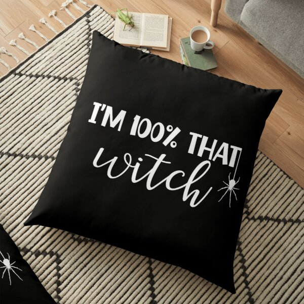 I'm 100% That Witch Halloween Floor Pillow