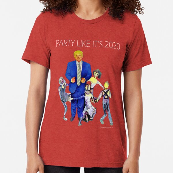 Party Like It's 2020 Tri-blend T-Shirt