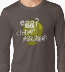 Egg? Chair? Sitty thing?  Long Sleeve T-Shirt