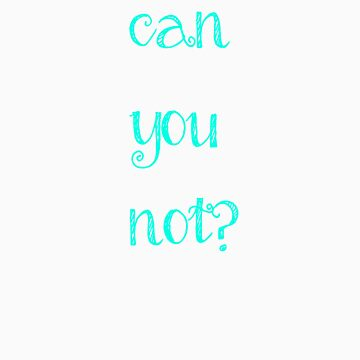 """""""Can you not?"""" in Mint by LGells"""