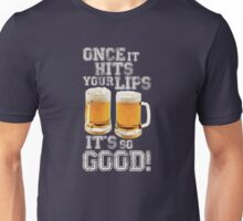 Once it hits your lips, it's so GOOD! (OLD SCHOOL) Unisex T-Shirt