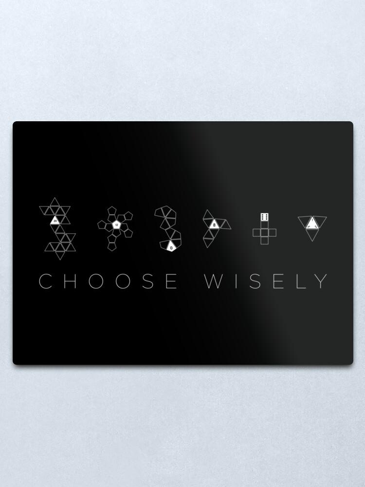 Alternate view of Choose Wisely Metal Print