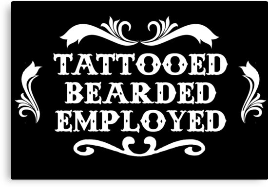 c4ec7d8311d Tattooed Bearded   Employed