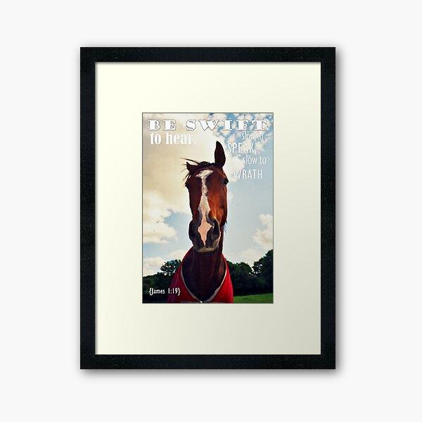 Horse James 1:19 Framed Art Print