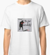 Tis but a Scratch is back! Classic T-Shirt