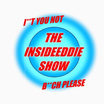 THE INSIDE EDDIE SHOW by GMSquad