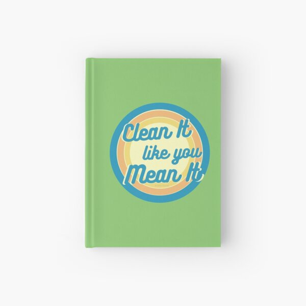 Clean It Like You Mean It, Vintage, Retro, Cleaning Humor Hardcover Journal