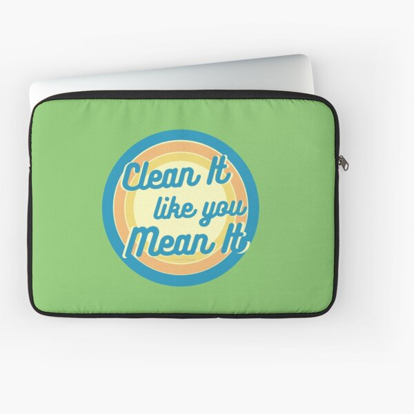 Clean It Like You Mean It, Vintage, Retro, Cleaning Humor Laptop Sleeve