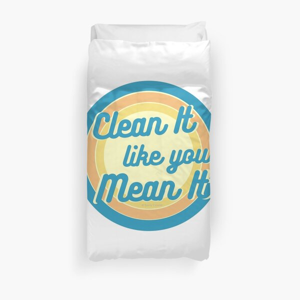 Clean It Like You Mean It, Vintage, Retro, Cleaning Humor Duvet Cover
