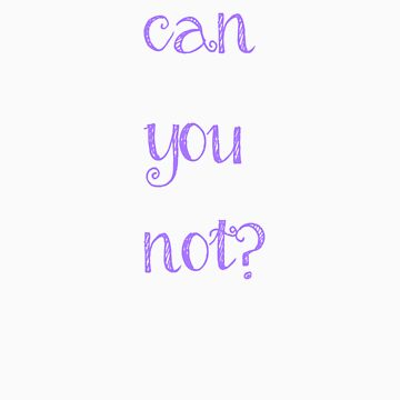 Can you not? In Purple by LGells