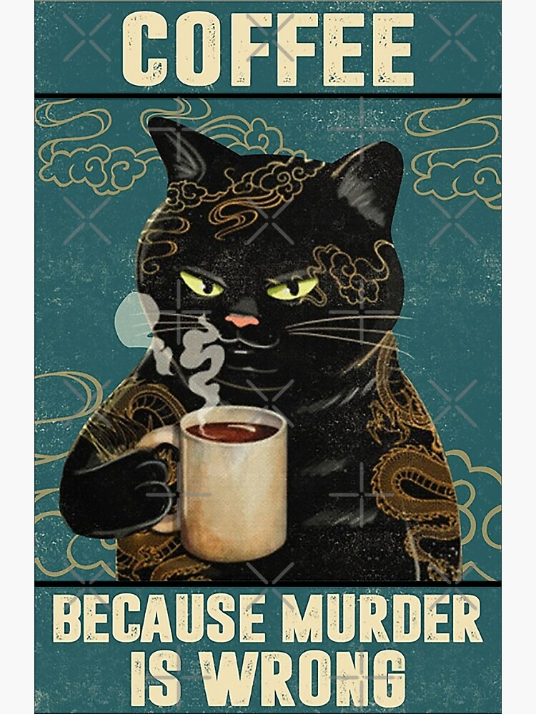 Black Cat Coffee Because Murder Is Wrong funny gifts for cat lover by moonchildworld