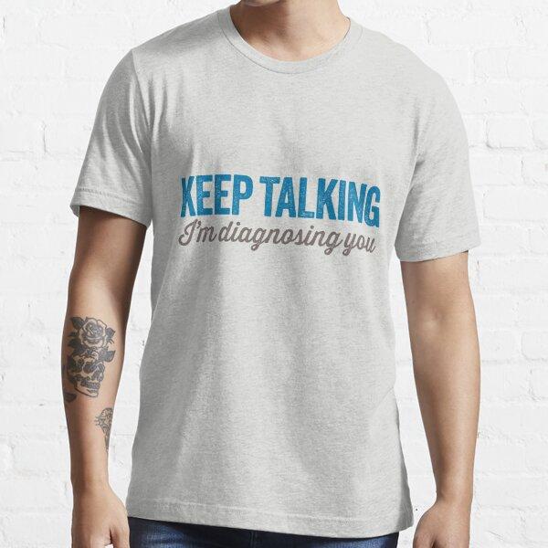 Keep talking 2 Essential T-Shirt
