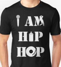I Am Hip Hop Unisex T-Shirt