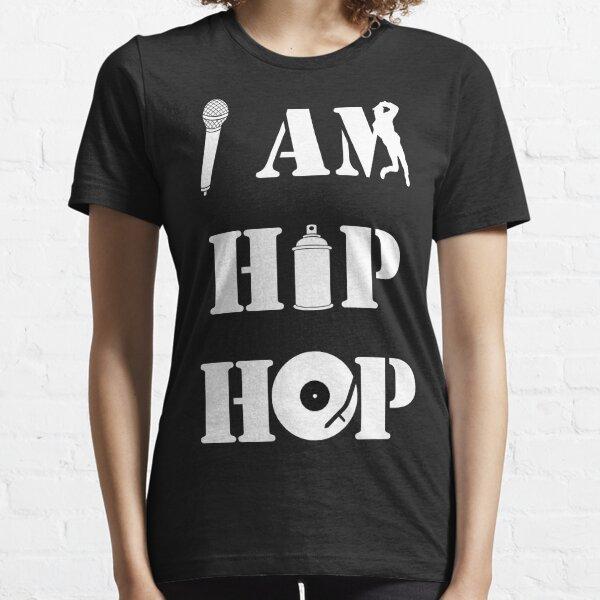 I Am Hip Hop Essential T-Shirt