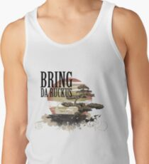 BRING DA RUCKUS - T shirt Tank Top