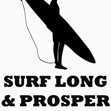 SURF LONG AND PROSPER by BelfastBoy