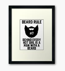 Beard RUle #7 Behind Every Hot Girl Is A Man With A Beard Framed Print