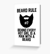 Beard RUle #7 Behind Every Hot Girl Is A Man With A Beard Greeting Card