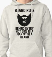 Beard RUle #7 Behind Every Hot Girl Is A Man With A Beard Pullover Hoodie