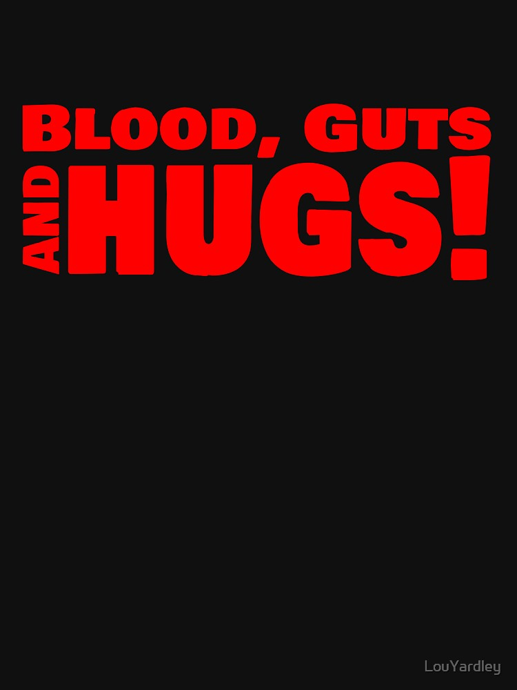 Blood, Guts & Hugs by LouYardley