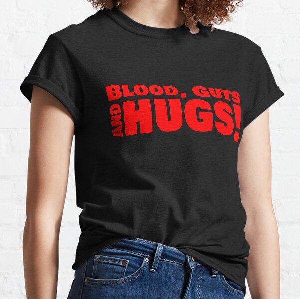 Blood, Guts & Hugs Classic T-Shirt