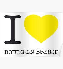 I ♥ BOURG-EN-BRESSE Poster
