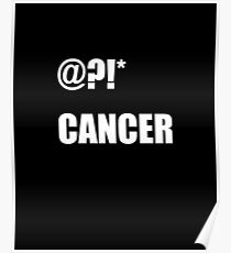 @?!* (fuck) cancer (white) Poster
