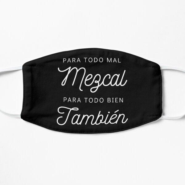 Para Todo Mal Mezcal Flat Mask