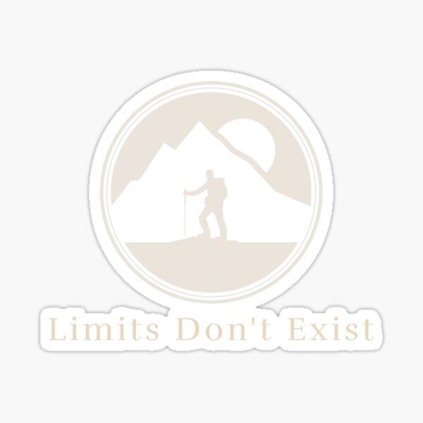Limits don't exist- outdoor adventure Sticker