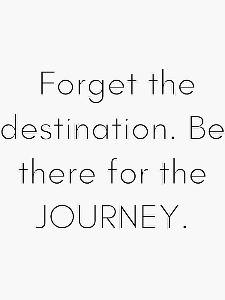 Be there for the JOURNEY. by TeePartyHost