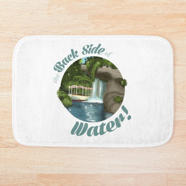 the BACK SIDE OF WATER! Bath Mat
