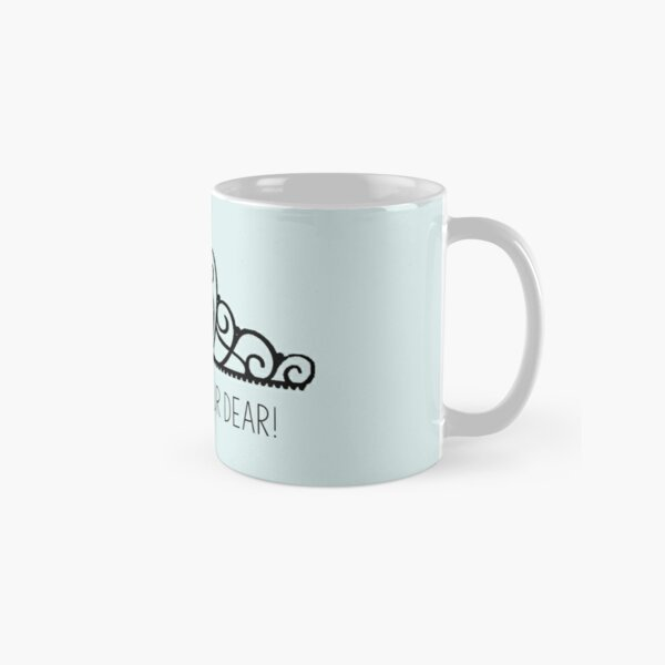 I am NOT your dear! | The Selection Classic Mug