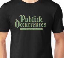 Publick Occurrences  Unisex T-Shirt