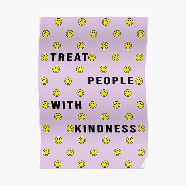 Treat People With Kindness - Lavender Poster