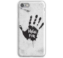High Five! iPhone Case/Skin