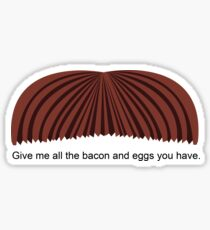 Ron Swanson - Give me all the bacon and eggs you have Sticker