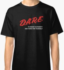 DARE TO RESIST AUTHORITY Classic T-Shirt
