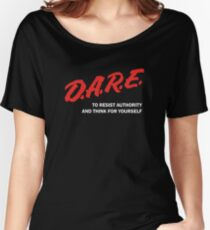 DARE TO RESIST AUTHORITY Women's Relaxed Fit T-Shirt