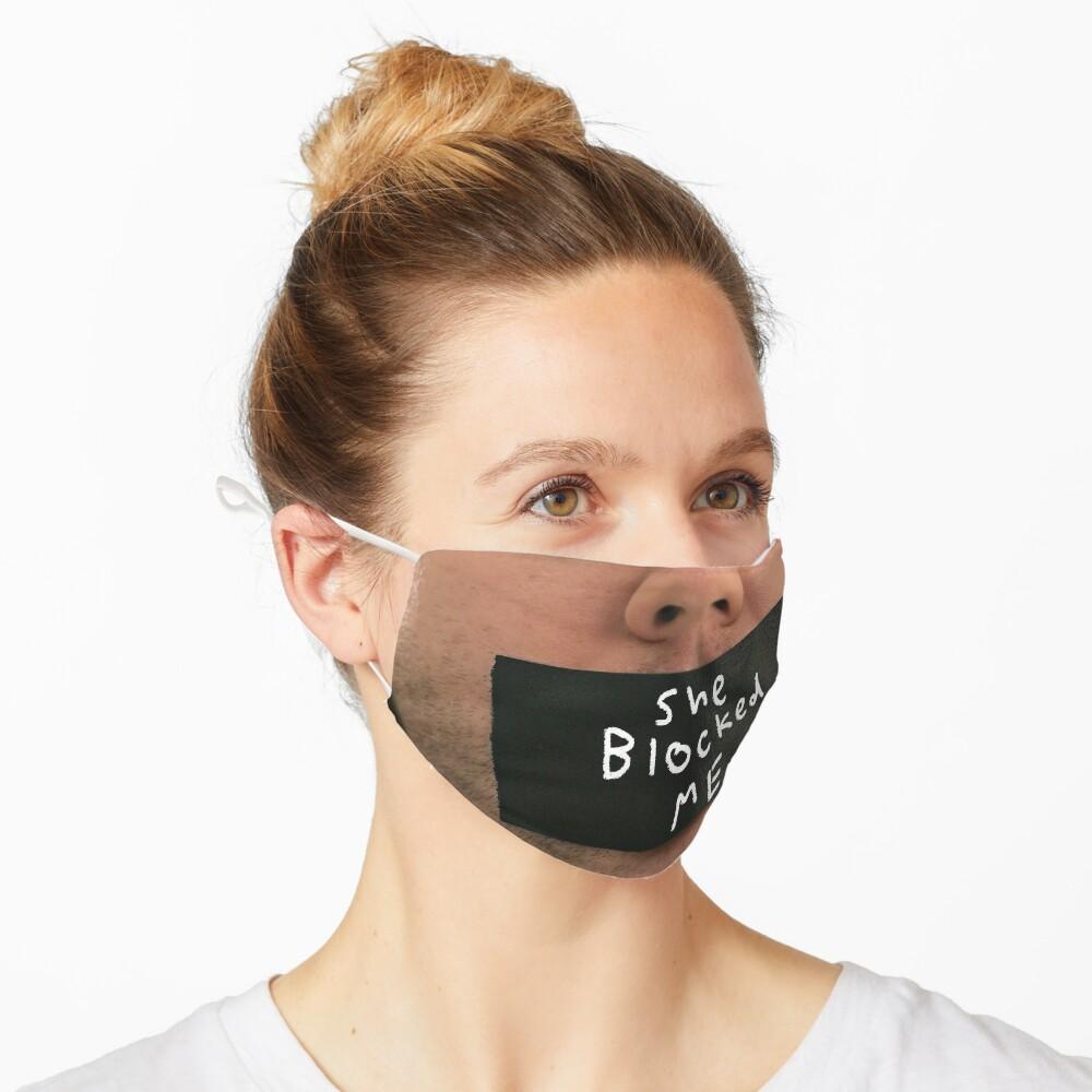 She Blocked Me Mask