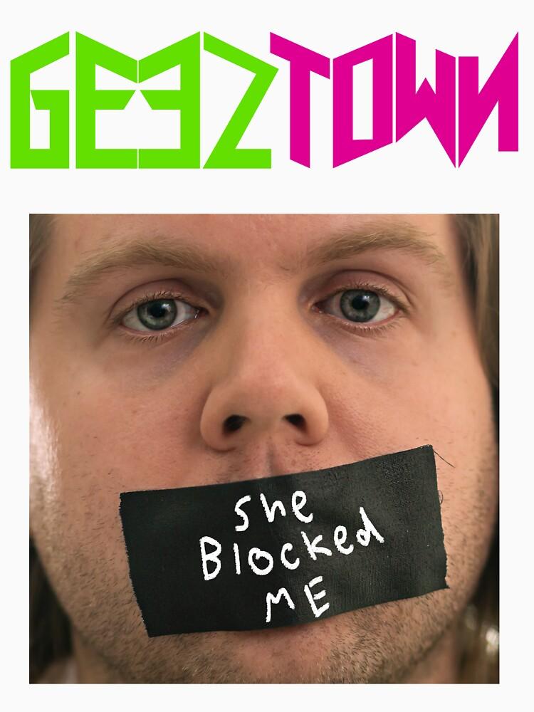 She Blocked Me by Geeztown