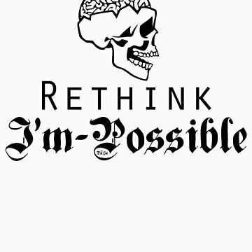 Rethink Impossilbe I'm possible by AdultTitles