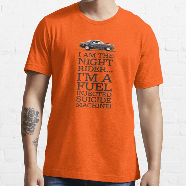 """Night Rider - """"Fuel injected suicide machine!"""" Essential T-Shirt"""